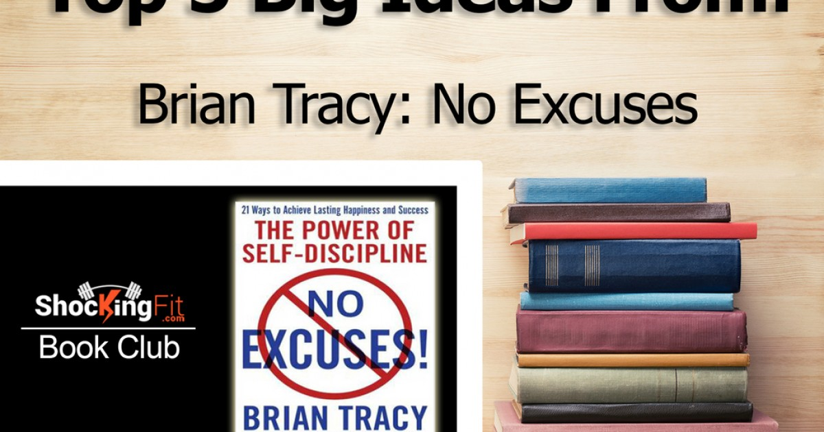 No Excuses Book Review with 5 Big Ideas from Brian Tracy