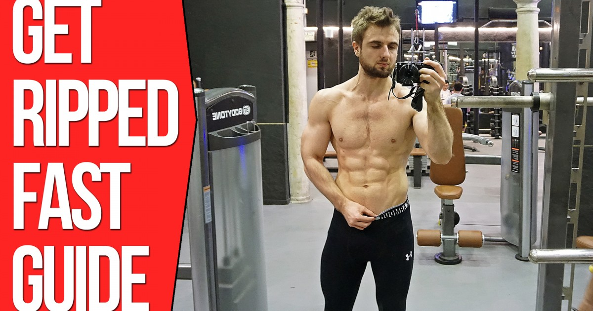 How To Get Ripped FAST? (Step By Step Guide)